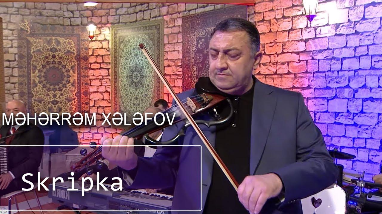 Məhərrəm Xələfov - Skripkada ifa (7 Canlı)