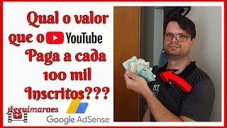 Quantos Ganha um Youtubers com 100 mil Inscritos?