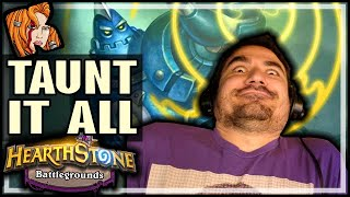 JUST TAUNT IT ALL! - Hearthstone Battlegrounds