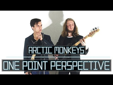 One Point Perspective Re-created - Arctic Monkeys Cover