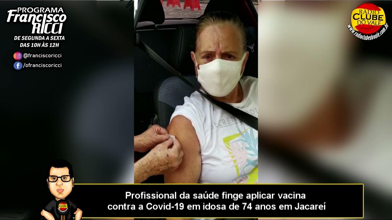 Profissional da saúde finge aplicar vacina contra a Covid 19 em idosa de 74 anos em Jacareí