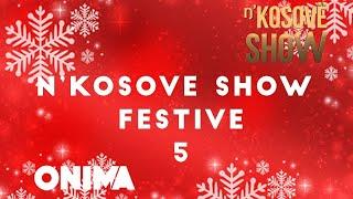 n'Kosove Show - Festive 2019 (Pjesa 5)