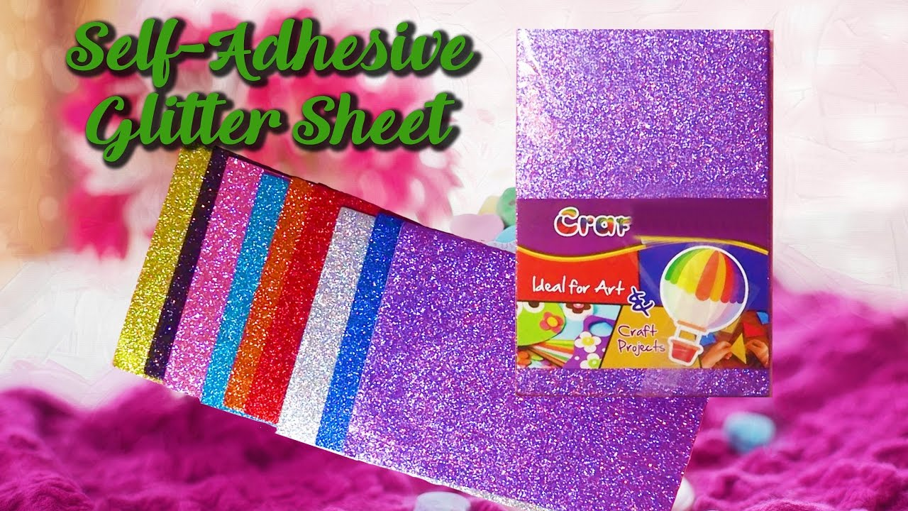 Self adhesive glitter sheet unboxing project file for Fomic sheet decoration youtube