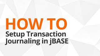 How to Setup Transaction Journaling in jBASE