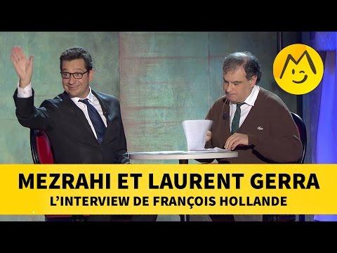 Mezrahi et Laurent Gerra - L'interview de François Hollande