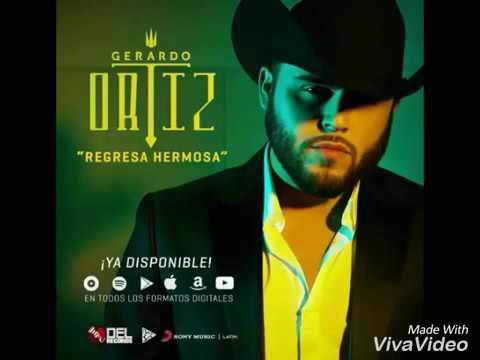 Gerardo Ortiz Regresa Hermosa audio 2016