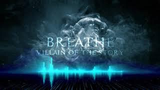 Villain of the Story - Breathe