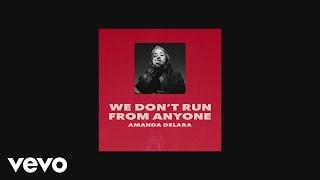 Amanda Delara - We Don't Run From Anyone