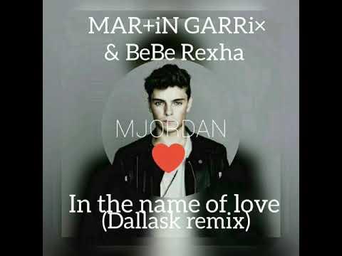 Martin Garrix U0026 Bebe Rexha - In The Name Of Love (Dallask Remix) (oficial Audio)