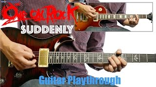 ONE OK ROCK - Suddenly (Guitar Playthrough Cover By Guitar Junkie TV) HD