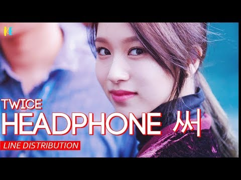 Twice (트와이스) Headphone 써 | Line Distribution
