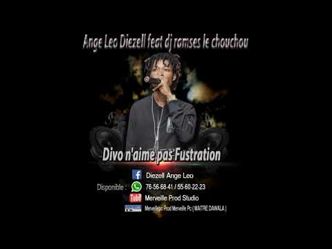 Ange Leo Diezell Divo N'aime Pas Fustration Feat Dj Ramses Le Chouchou