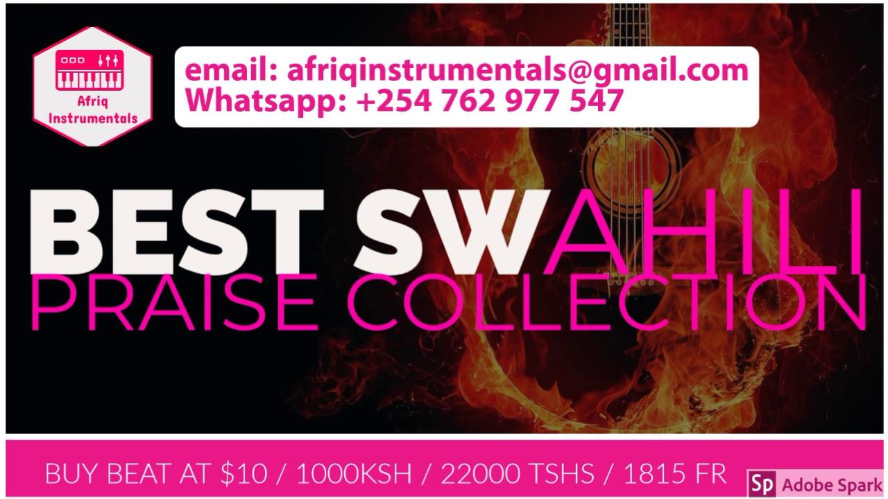 Best Swahili Praise Instrumentals ever  Kenya,  Congo , Tanzania , Burundi , Rwanda and East Africa