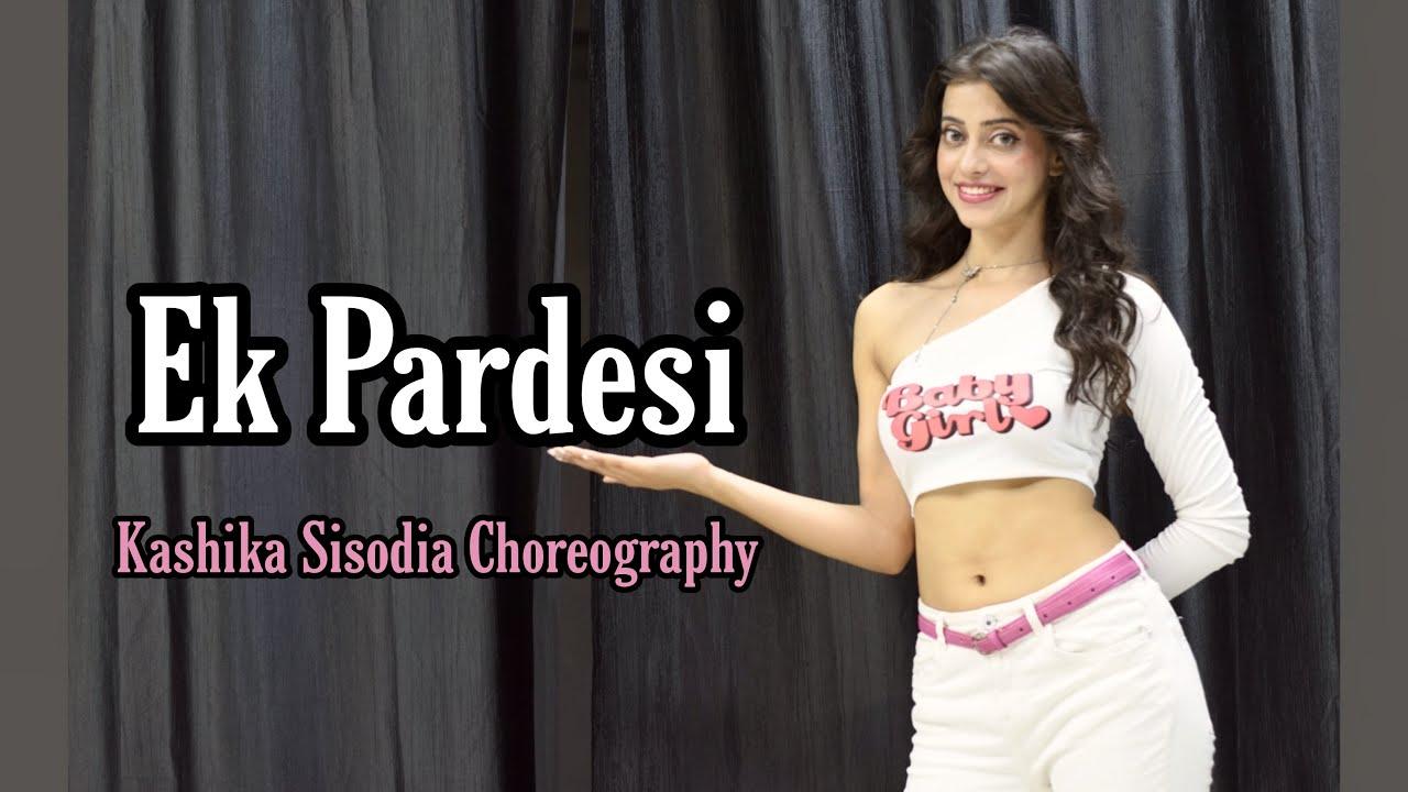 Ek Pardesi Mera dil le gaya| Kashika Sisodia Choreography