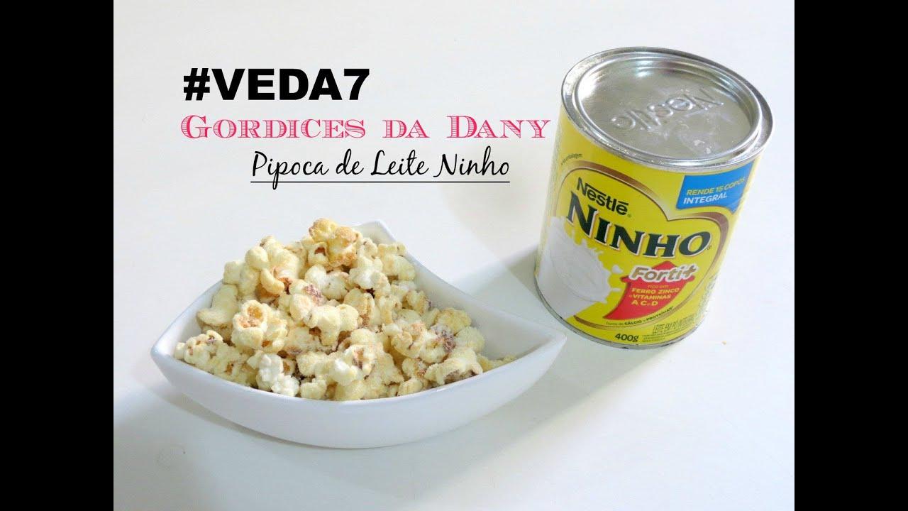 Populares VEDA7 Gordices da Dany: Pipoca de Leite Ninho - YouTube FE55