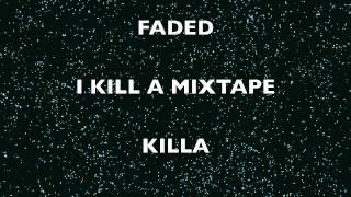 kiLLa - Faded