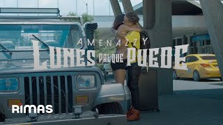 Смотреть клип El Nene La Amenaza Amenazzy - Lunes Pal Que Puede