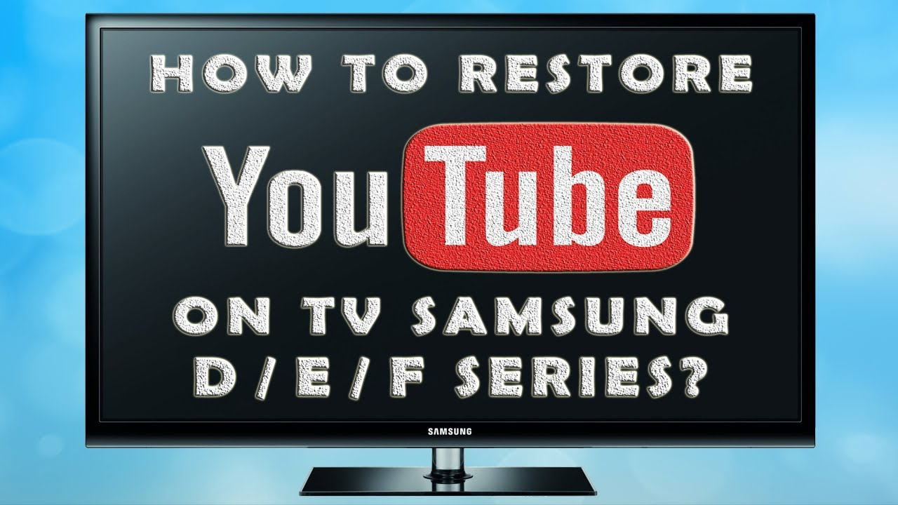 How To Restore Install Youtube On Samsung Smart Tv D E F Series 2019 Youtube