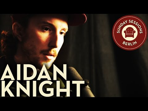 "Aidan Knight ""Funeral Singers""  (Unplugged Version) Sunday Sessions Berlin"