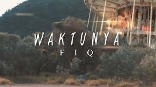 Video Fiq Halim - Waktunya (Official Music Video) download MP3, 3GP, MP4, WEBM, AVI, FLV Agustus 2018