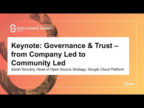 Keynote: Governance and Trust -- from Company Led to Community Led - Sarah Novotny