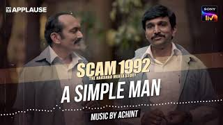 A Simple Man - Scam 1992 | Achint | Sony Liv