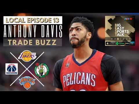 Local Ep. 13 – Anthony Davis Trade Buzz