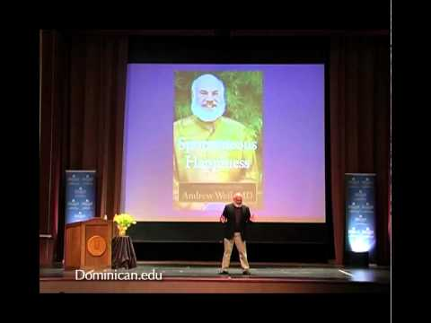 Andrew Weil, M.D.: Spontaneous Happiness