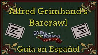 [OSRS] 'Alfred Grimhand's Barcrawl' Mini-Quest (ESPAÑOL)