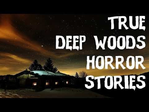 5 TERRIFYING TRUE & Unexplainable Deep Woods Horror Stories! (Scary Stories)