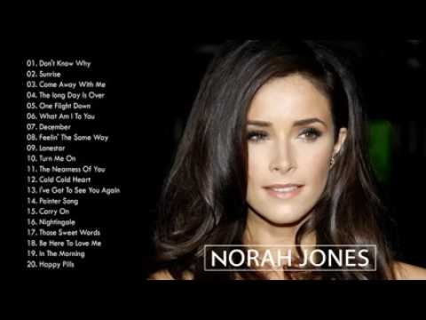 Norah Jones Greatest Hits Full Album - The Best of Norah Jones 2017