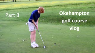 COURSE VLOG Pt3 PETER HOWELL & JAY CARROLL AT OKEHAMPTON GOLF