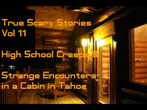 TRUE SCARY STORIES VOL 11: HIGH SCHOOL CREEPS AND ENCOUNTERS IN TAHOE