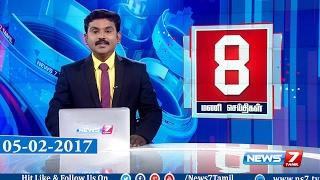 News @ 8 PM | News7 Tamil | 05-02-2017