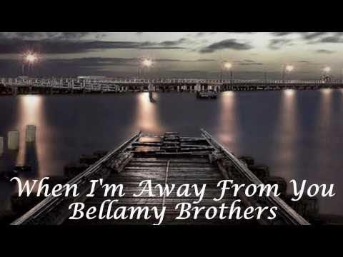 When Im Away From You  Bellamy Brothersavi