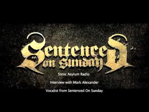 Sonic Asylum Radio Interview with Mark Alexander/Sentenced On Sunday Vocalist
