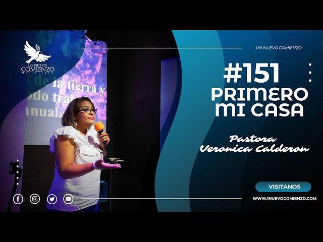 Predica # 15 - PRIMERO MI CASA - Pastora Veronica Calderon