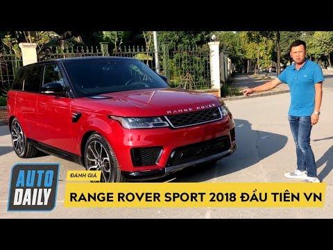Đánh giá nhanh Range Rover Sport 2018 giá gần 7 tỷ đầu tiên tại Việt Nam |AUTODAILY.VN|