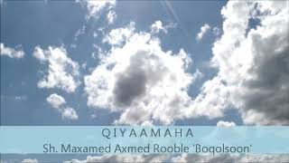 Q I Y A A M A H A ~ Sh. Maxamed Axmed Rooble