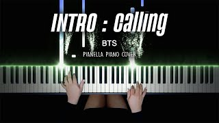 BTS - INTRO : Calling | Piano Cover by Pianella Piano