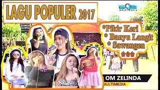 NON STOP 1,5 JAM ALBUM ^PIKIR KERI feat SAWANGEN^ ZELINDA TERBARU 2017