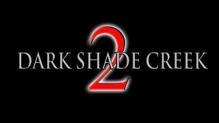 DARK SHADE CREEK 2 - ON DVD