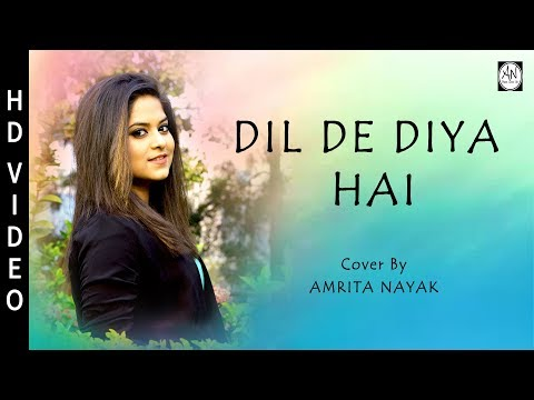 Dil De Diya Hai - Female Cover Version | Amrita Nayak