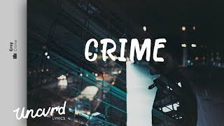 Grey - Crime (Lyrics / Lyric Video) feat. Skott