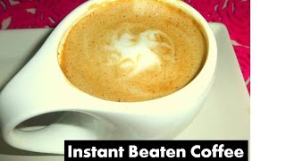 Incredible Instant Beaten Coffee | Famous Indian Cappuccino |  Deeps Kitchen