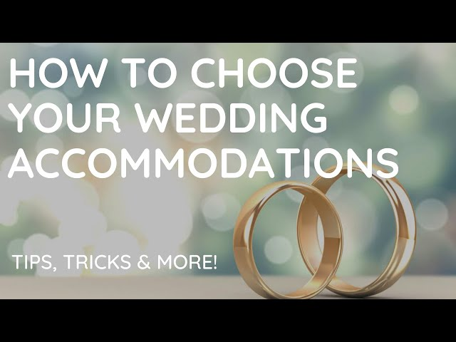 Choosing Your Wedding Accommodations