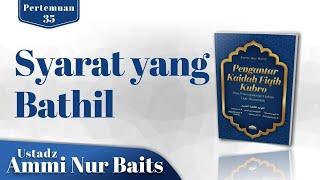 Download lagu Syarat Yang Bathil   Ustadz Ammi Nur Baits, ST, BA