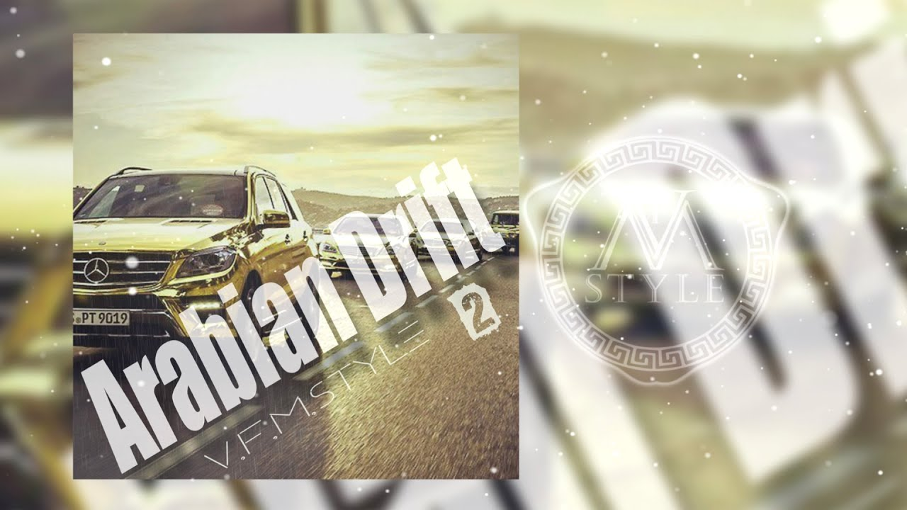 V.F.M.style - Arabian Drift 2