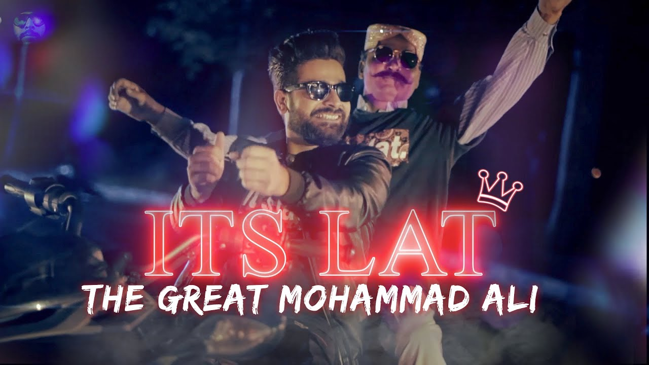 ITS LAT | Official Music Video | The Great Mohammad Ali