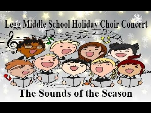Legg Middle School Choir Winter Concert (12/11/2018)
